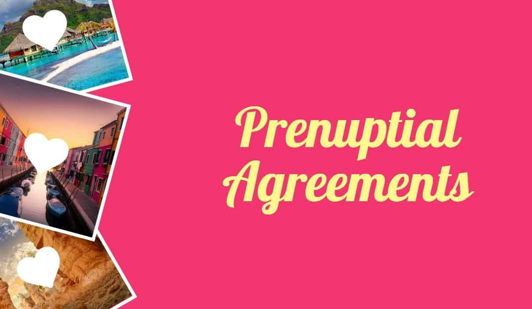 Pre-marital Agreements