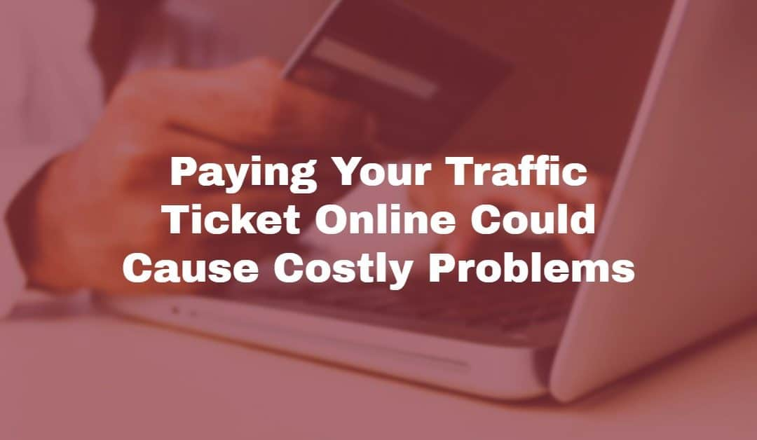 paying traffic tickets online can be costly
