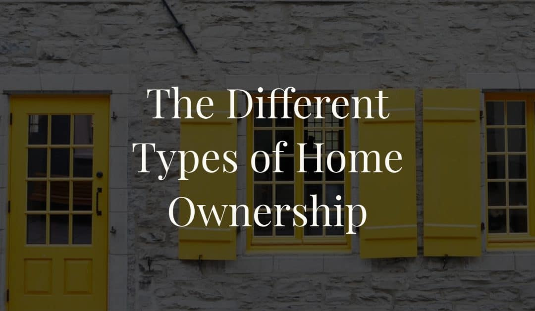 The Different Types of Home Ownership