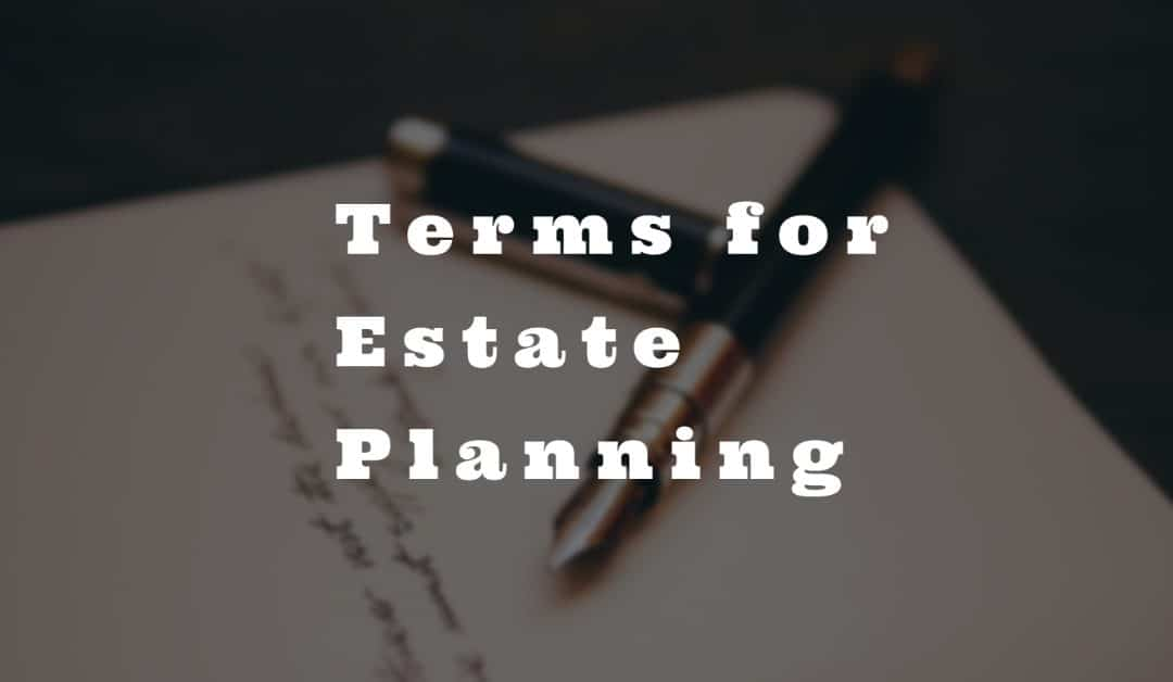 Terms for Estate Planning